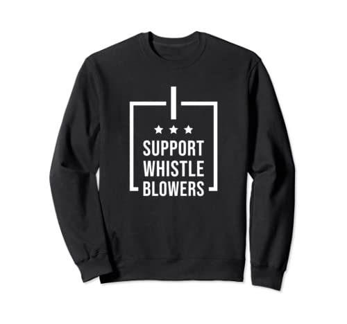 Whistle Blower I Support Whistleblowers Sweatshirt