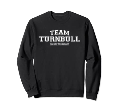 Team Turnbull   Proud Family Surname, Last Name Gift Sweatshirt