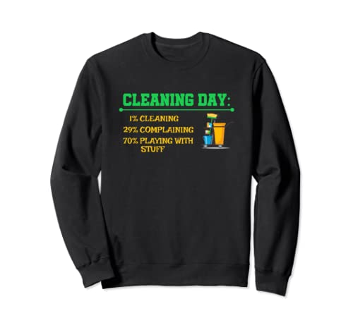 Cleaning Day Cleaning, Playing, Complaining Sweatshirt