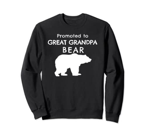 Promoted To Great Grandpa Gift Bear Shirt Great Grandpa Sweatshirt