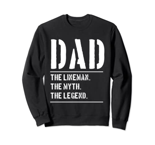 Lineman Dad Gifts for Father's Day Sweatshirt
