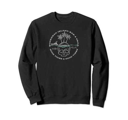 Bonehead Island Beach Bar Grill High Tides Good Vibes Skull Sweatshirt