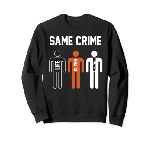 Same Crime Life 15 Years Probation Sweatshirt