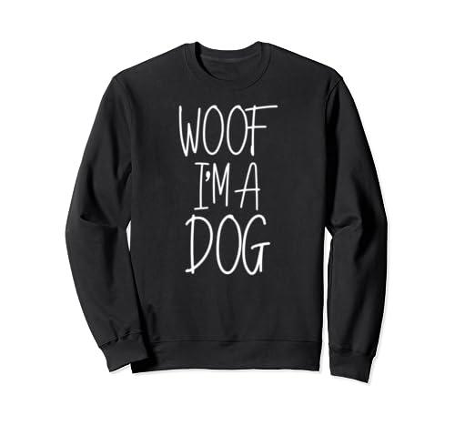 Woof I'm A Dog Funny Dog Lover Lazy Halloween Costume Sweatshirt