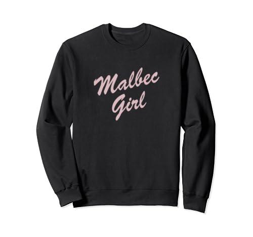 Malbec Girl Design For Malbec Wine Lovers Sweatshirt