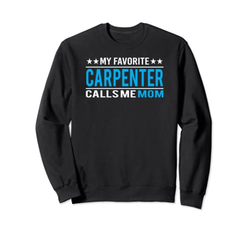 Mother's Day Gifts   Funny Carpenter Mom Sweatshirt