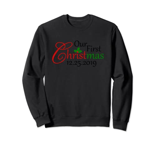 Our First Christmas 2019 Sweatshirt