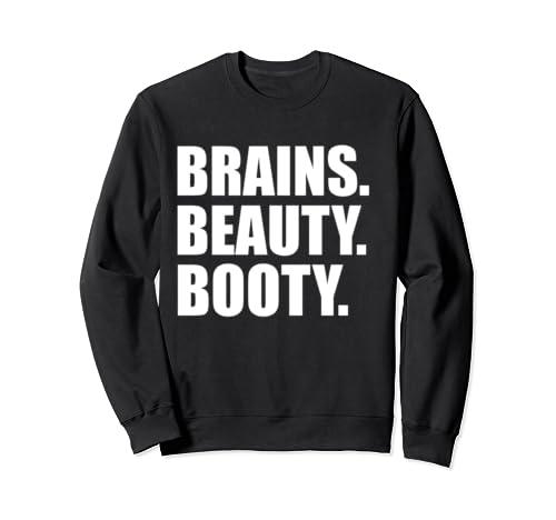 Brains Beauty Booty Funny Slim Thick Curvy Smart Workout Sweatshirt