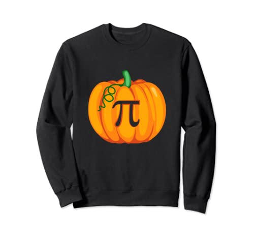 Pumpkin Pi Math Quote I Fun Halloween Outfit For Teacher Sweatshirt