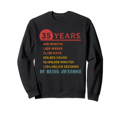 35th Birthday Gift 35 Years Old Being Awesome Vintage Sweatshirt
