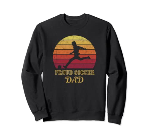 Soccer Dad Retro Vintage For Men Proud Parent Cool Tee Gifts Sweatshirt