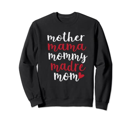 Mother Mama Mommy Madre Mom Cute Mother's Day Sweatshirt