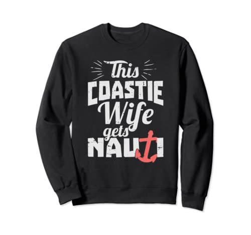 Us Coast Guard Uscg This Coastie Wife Gets Nauti Sweatshirt