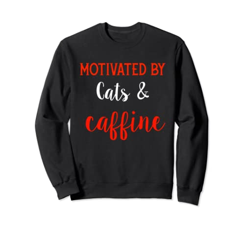 Motivated By Cats And Caffeine Womens Gift Sweatshirt