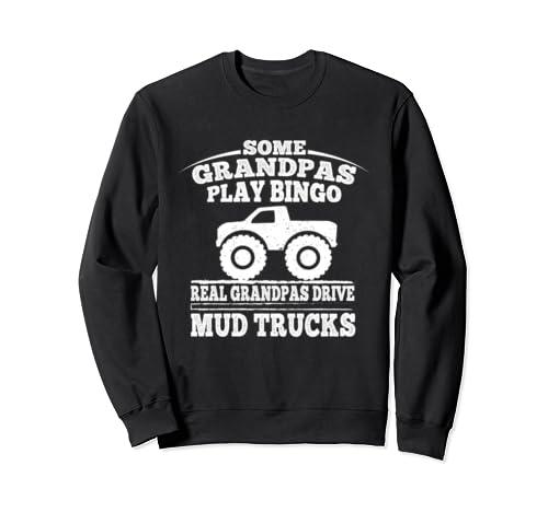 Funny Grandpa Real Grandpas Drive Mud Trucks Sweatshirt