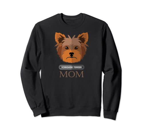YORKSHIRE TERRIER Mom Dog Lover Mother's Day Gift Sweatshirt