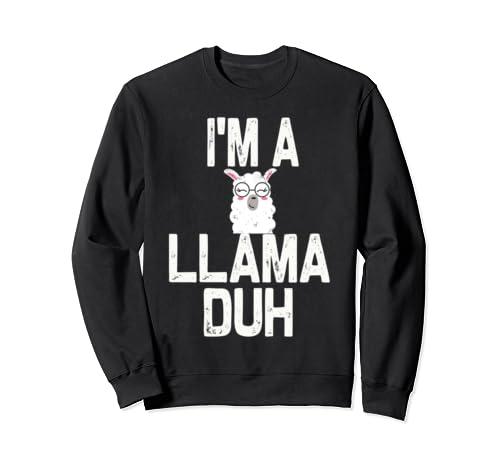 I'm A Llama Duh Halloween Costume Sweatshirt