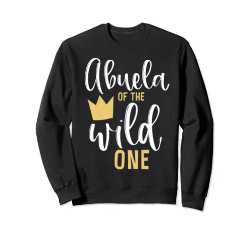 Abuela Of The Wild One 1st Birthday First Thing Matching Sweatshirt