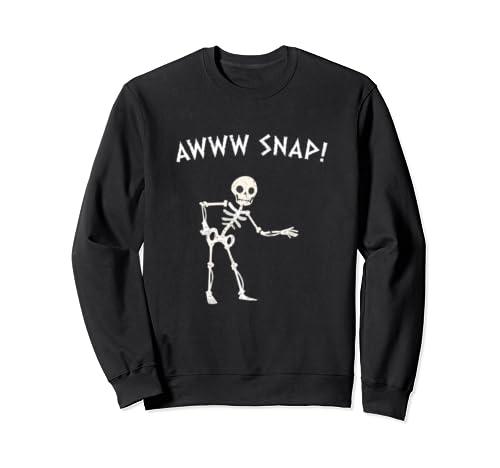 Funny Halloween Shirt: Awww Snap! Skeleton Broken Bone Sweatshirt