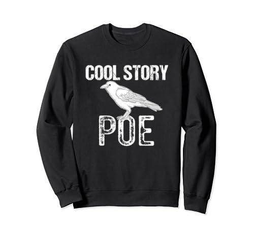 Funny Edgar Allen Poe Literature Cool Story Poe Sweatshirt