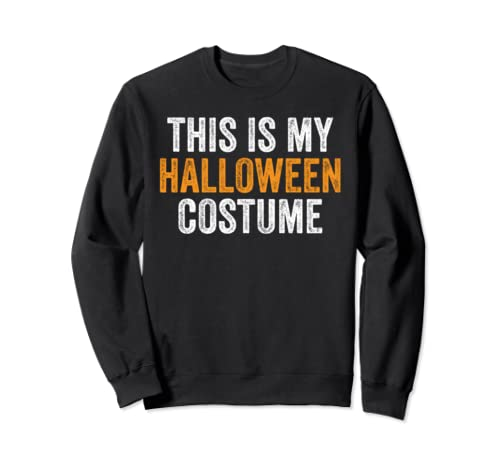 This Is My Halloween Costume Distressed Sweatshirt