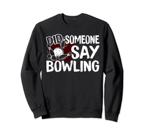 Bowling   Bowling Sweatshirt