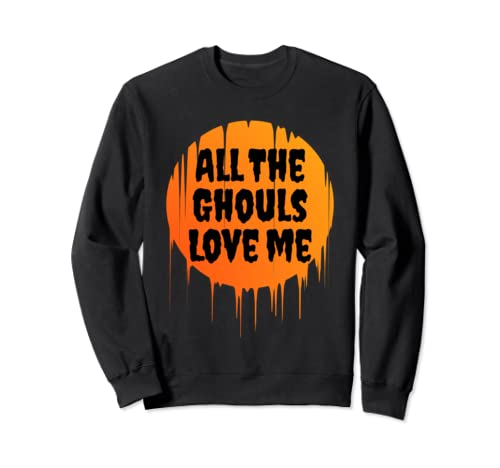 Funny Boys Halloween Shirts All The Ghouls Love Me Mens  Sweatshirt