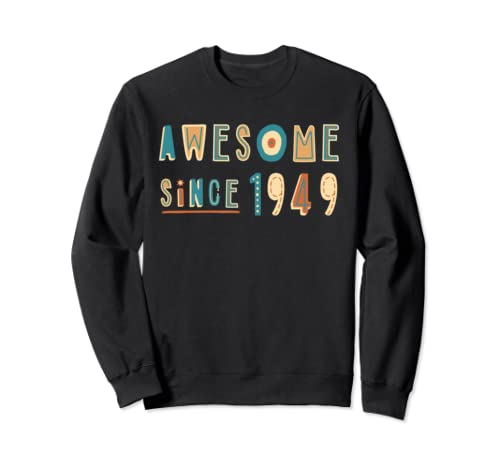 Awesome Since 1949 Born In 1949 Sweatshirt