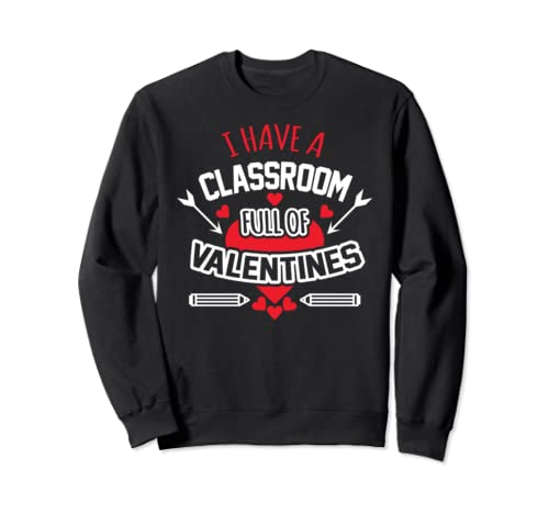 A Classroom Full Of Valentines Kindergarten Valentines Day  Sweatshirt
