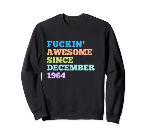 Vintage Awesome Since December 1964 Bday Gift Birthday Sweatshirt