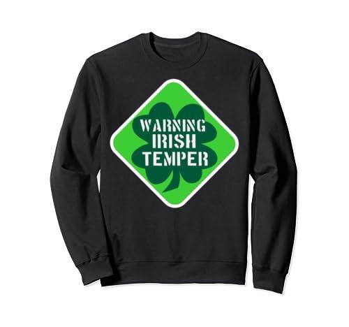 Warning Sign Irish Temper Funny Shamrock Clover Green Sweatshirt