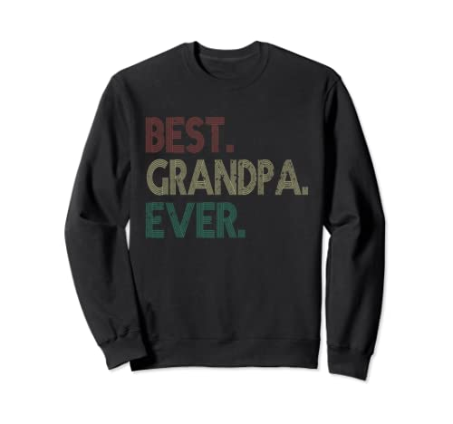 Best Grandpa Ever Vintage Father's Day Gifts Sweatshirt