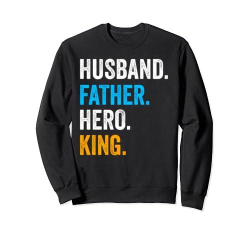 Husband Father Hero King, Dad Father's Day Or Christmas Gift Sweatshirt
