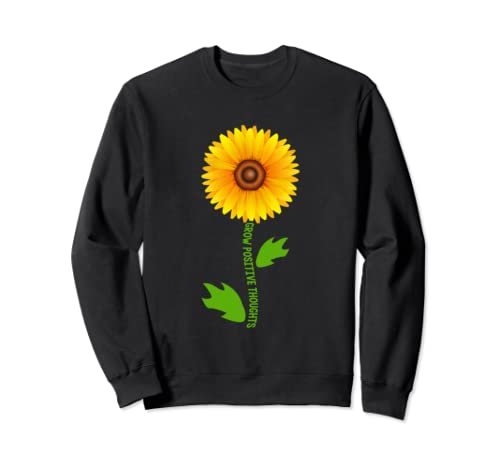 Cute Grow Positive Thoughts T Shirt Sunflower Lover Gifts Sweatshirt