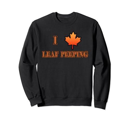 I Love Leaf Peeping With Maple Leaf Sweatshirt