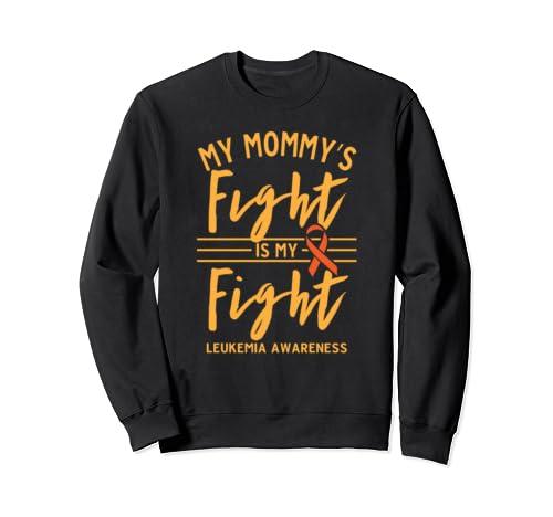 My Mommy's Fight Is My Fight Leukemia Awareness Sweatshirt