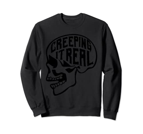 Creeping It Real Sweatshirt