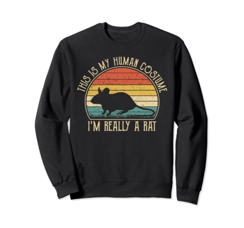 This Is My Human Costume I'm Really A Rat Vintage Funny Sweatshirt
