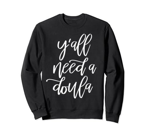 Y'all Need A Doula Sweatshirt