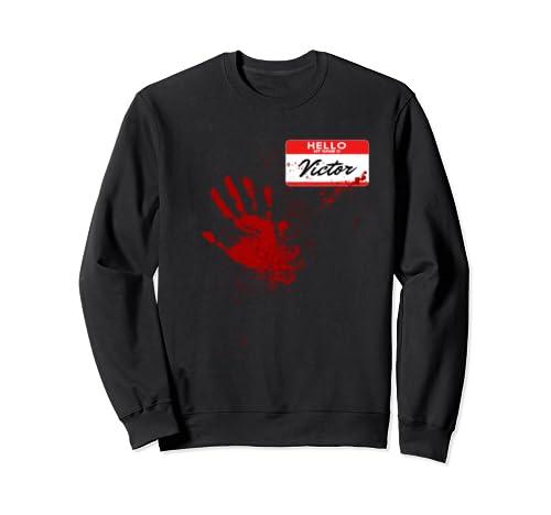 Hello My Name Is Victor   Blood Hand   Scary Halloween Sweatshirt