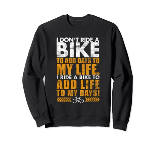 Biker Gift Bicycle Rider Saying Quote For Bike Enthusiasts Sweatshirt