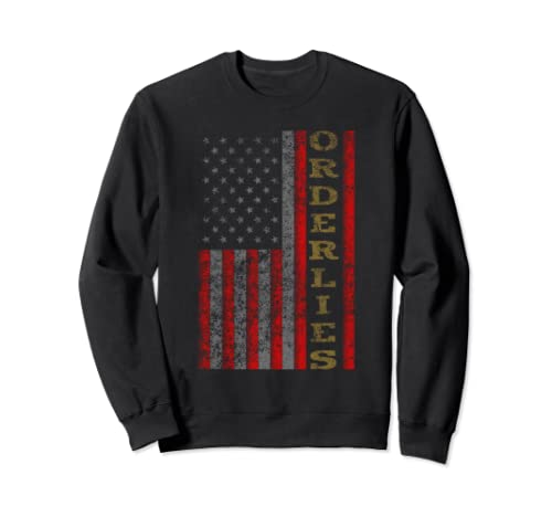 Cool Patriotic Orderlies Usa   Us Flag Gift Idea Sweatshirt
