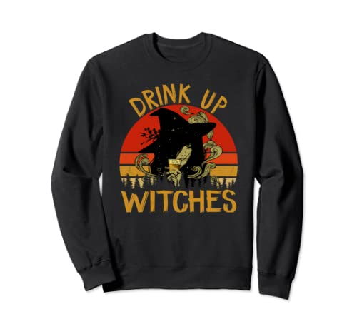 Drink Up Witches Vintage Funny Halloween Drinking Witch Sweatshirt