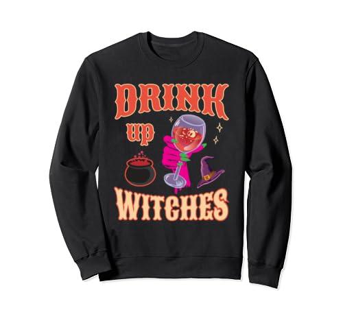 Womens Drink Up Witches Halloween Wine Drinking Costume Shir Sweatshirt