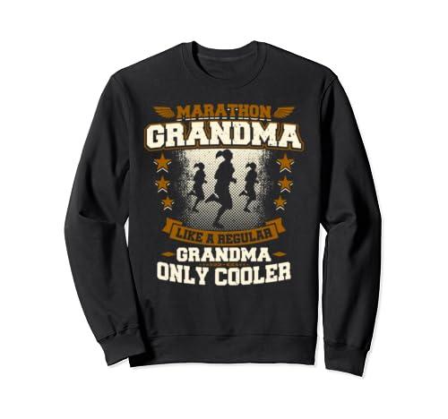 Marathon Grandma Like A Regular Grandma Only Cooler Funny Sweatshirt