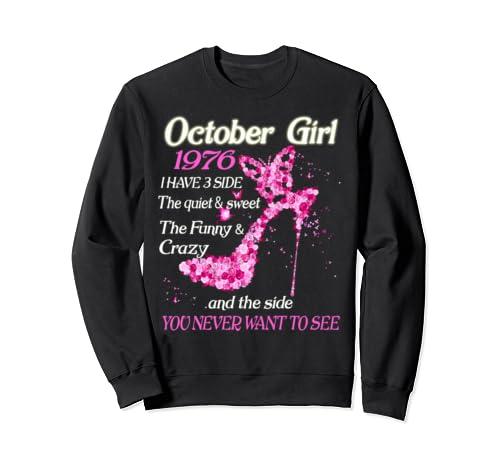 October Girl 1976 Have 3 Sides Quiet Sweet Birthday Gift Sweatshirt