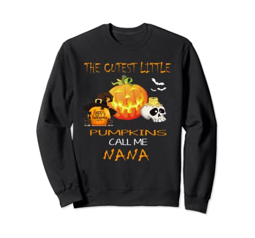 The Cutest Little Pumpkins Call Me Nana Halloween Gift Sweatshirt