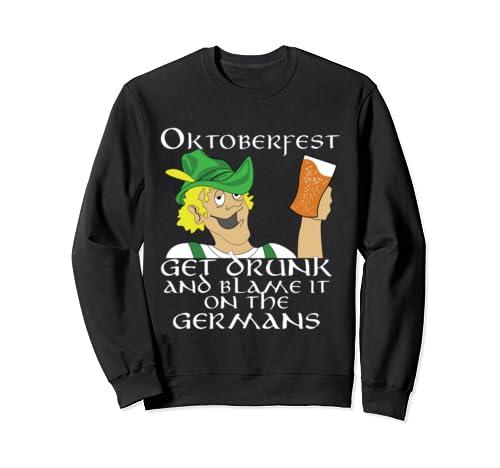 Oktoberfest In Germany Traveler Gift   Drunk Like A German Sweatshirt