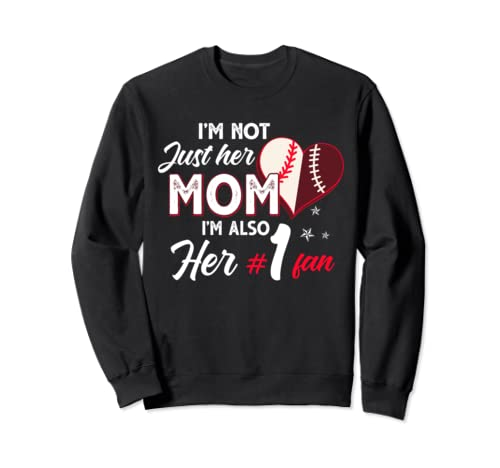I'm Not Just Her Mom I'm Also Her Number On Fan Cute Gift Sweatshirt