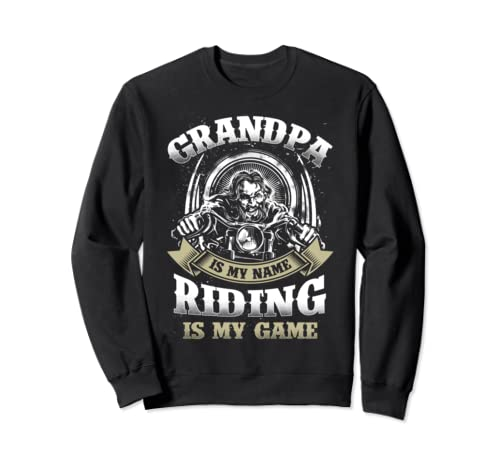 Grandpa Is My Name Riding Is My Game Biker Grandpa Sweatshirt